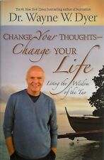 CHANGE YOUR THOUGHTS CHANGE YOUR LIFE Dr Wayne Dyer (2007) - AS NEW - Book
