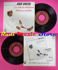LP 45 7'' DAVID MARTIAL La fille du telephone Banana republic 1980 no cd mc dvd