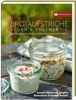 Brotaufstriche: vegan & vollwertig mit Rezepten für... | Buch | Zustand sehr gut
