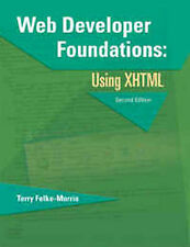 NEW Web Developer Foundations: Using XHTML (2nd Edition) by Terry Felke-Morris
