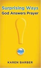 Surprising Ways God Answers Prayer (ExLib) by Karen Barber