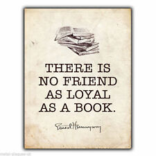 METAL SIGN WALL PLAQUE THERE IS NO FRIEND AS LOYAL BOOK Ernest Hemingway Quote