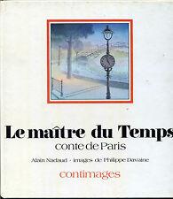 Le maître du temps - Conte de Paris /  A.Nadaud - P.Davaine