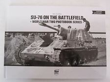 Book: SU-76 on the Battlefield World War Two - Photobook Series