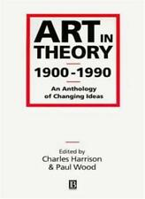 Art in Theory, 1900-1990. An Anthology of Changing Ideas-Charles Harrison,Paul