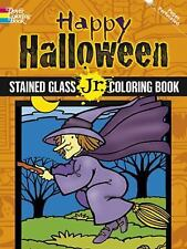 Dover Stained Glass Coloring Book: Happy Halloween Stained Glass Jr. Coloring...