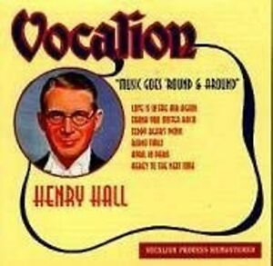 Henry Hall: The Music Goes Round and Round  - Audio CD  (1998)