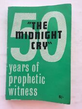 The Midnight Cry - The Story of Fifty Years of Witness - Fredk A Tatford