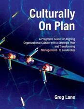 Culturally on Plan: A Pragmatic Guide for Aligning Organizational Culture with a