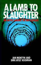 A LAMB TO SLAUGHTER: AN ARTIST AMONG THE BATTLEFIELDS., Montyn, Jan and Dirk Aye