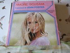 AMORE SCUSAMI - I SUCCESSI DI JOHN FOSTER - LP 33 GIRI