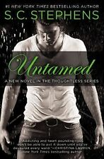 A THOUGHTLESS NOVEL: UNTAMED BY S. C. STEPHENS (2015) BRAND NEW TRADE PAPERBACK