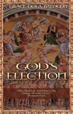 God's Election by Grace Dola Balogun (2014, Paperback)