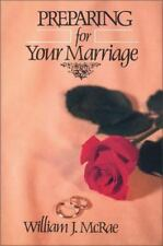 Preparing for Your Marriage by Rae W. Mc and William J. McRae (1980, Paperback)