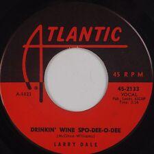 LARRY DALE: Drinkin' Wine Spo-Dee-O-Dee ATLANTIC Rocker R&B 45 VG+ Orig HEAR