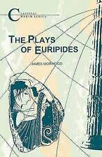 The Plays of Euripides (Classical World Series), Morwood, James, 1853996149, New