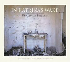 In Katrinas Wake: Portraits of Loss from an Unnat