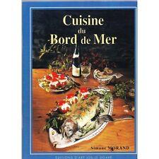 CUISINE DU BORD DE MER Simone MORAND Recette Poisson et Coquillage illustré 1998