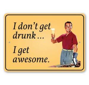 I Don't Get Drunk. I Get Awesome, Beer-Lover Funny Gift Metal Sign