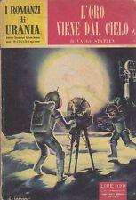 L ORO VIENE DAL CIELO di Vargo Statten - Mondadori I edizione 30 gennaio 1955