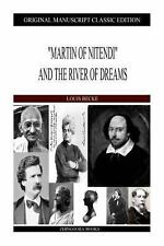 Martin of Nitendi and the River of Dreams by Louis Becke (2013, Paperback)