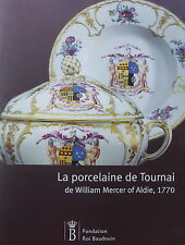LA PORCELAINE DE TOURNAI DE WILLIAM MERCER OF ALDIE, 1770 Etat neuf L. RECCHIA
