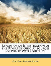 Report of an Investigation of the Rivers of Ohio As Sources of Public Water Supp