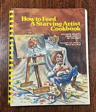 How to Feed a Starving Artist (1983, Paperback) Spiral Bound