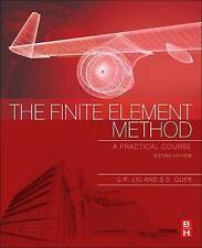 The Finite Element Method: A Practical Course by Gui-Rong Liu, S. S. Quek...