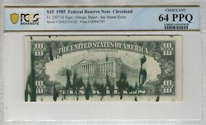 1985 $10 FEDERAL RESERVE NOTE CLEVELAND INK SMEAR ERROR PCGS B CU 64 PPQ