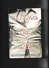GETTING THE GIRL---MARKUS ZUSAK---hc/dj---1st2nd2003---Arthur A. Levine Books