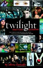 Twilight: Director's Notebook: The Story of How We Made the Movie Based on the N