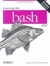 Learning the bash Shell: Unix Shell Programming: By Newham, Cameron