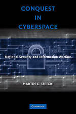 NEW Conquest in Cyberspace: National Security and Information Warfare by Martin