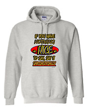 hooded Sweatshirt Hoodie If You Have Nothing Nice to Say it Sarcastically
