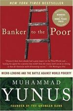 Banker To The Poor: Micro-Lending and the Battle Against World Poverty by Muham