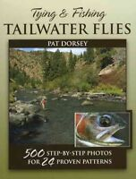 Tying and Fishing Tailwater Flies, Hardcover by Dorsey, Pat, Brand New, Free ...