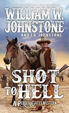 Shot to Hell (A Perley Gates Western), Johnstone, Johnstone 9780786043682 New*.