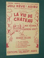 """Partition Chant """"Joli rêve adieu La vie de château """" SELLERS REGNIER VINCI"""