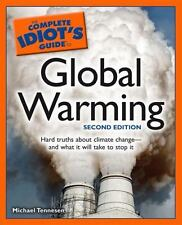 NEW! The Complete Idiot's Guide to Global Warming, 2nd Edition Michael Tennessen