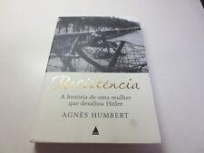 Resistencia a Histoira de Uma Mulher Que Desafiou Hitler Agnes Humbert paperback