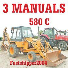 3 Manuals Case 580 C 580C Loader Backhoe Service Repair Operator Parts Catalog