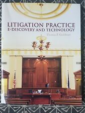 Litigation Practice: E-Discovery and Technology by Thomas F. Goldman.