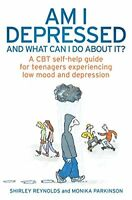 Am I Depressed and What Can I Do About it?: A CBT Self-Help Guide for Teenagers