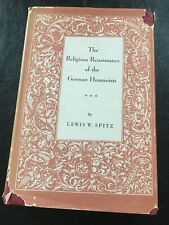 Religious Renaissance Of German Humanists By Lewis W. Spitz - Hardcover