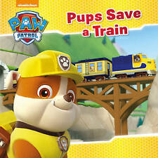 Nickelodeon PAW Patrol Pups Save a Train by Parragon Books Ltd (Paperback, 2016)