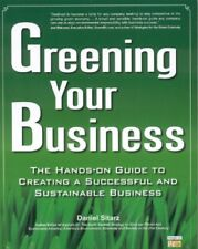 Greening Your Business: The Hands-On Guide to Crea