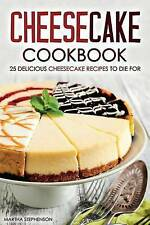 USED (VG) Cheesecake Cookbook - 25 Delicious Cheesecake Recipes to Die For: The