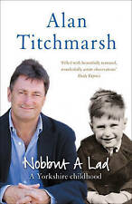 Nobbut a Lad: A Yorkshire childhood, Titchmarsh, Alan, Used; Good Book