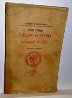 Studi Storici CONTADO DI SAVOIA e Marchesato in Italia  Torino 1900